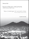 Nuove sfide per citt� antiche/New challenges for ancient cities