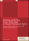Designing and Building -- Serious Games Based -- on Situated Psychological Agents