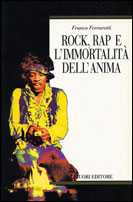 Rock, rap e l'immortalità dell'anima