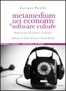 Metamedium, net economy e software culture